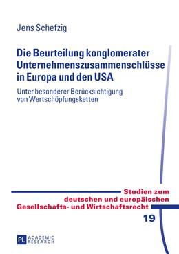 Abbildung von Schefzig | Die Beurteilung konglomerater Unternehmenszusammenschlüsse in Europa und den USA | 2013 | Unter besonderer Berücksichtig... | 19