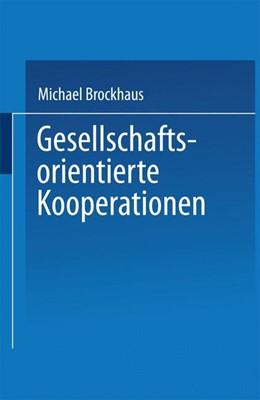 Abbildung von Gesellschaftsorientierte Kooperationen   1996   Möglichkeiten und Grenzen der ...