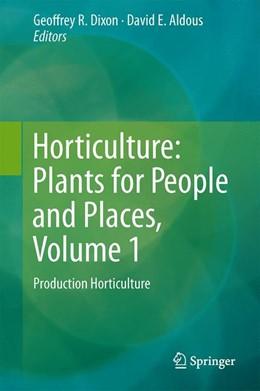 Abbildung von Dixon / Aldous | Horticulture: Plants for People and Places, Volume 1 | 1. Auflage | 2014 | beck-shop.de