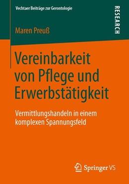Abbildung von Preuß | Vereinbarkeit von Pflege und Erwerbstätigkeit | 2013 | Vermittlungshandeln in einem k...