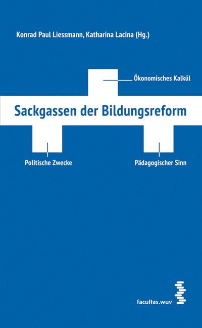Sackgassen der Bildungsreform | Liessmann / Lacina, 2014 | Buch (Cover)