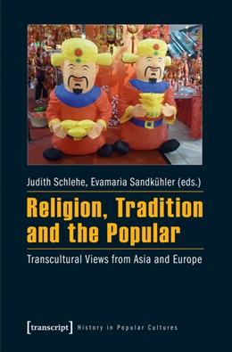Abbildung von Schlehe / Sandkühler | Religion, Tradition and the Popular | 2014 | Transcultural Views from Asia ... | 12