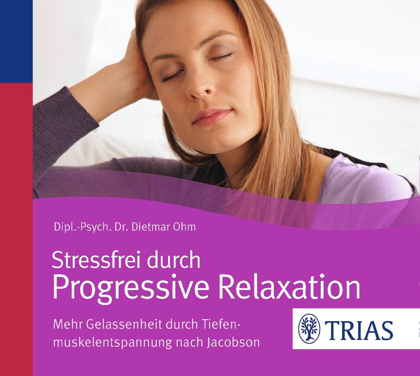 Stressfrei durch Progressive Relaxation | Ohm, 2013 (Cover)