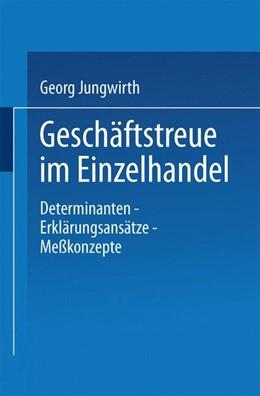 Abbildung von Geschäftstreue im Einzelhandel   1997   1996   Determinanten - Erklärungsansä...