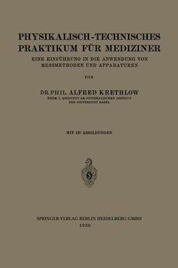 Abbildung von Krethlow / Hagenbach | Physikalisch-technisches Praktikum für Mediziner | 1930 | Eine Einführung in die Anwendu...