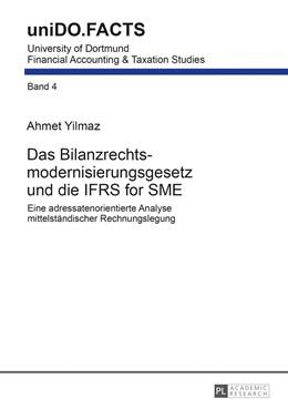 Abbildung von Yilmaz | Das Bilanzrechtsmodernisierungsgesetz und die IFRS for SME | 2013 | Eine adressatenorientierte Ana... | 4