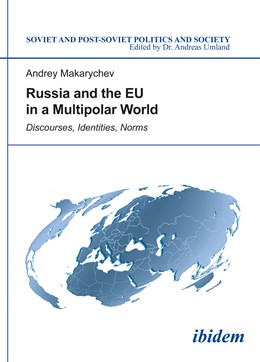 Abbildung von Makarychev   Russia and the EU in a Multipolar World   2014   Discourses, Identities, Norms   127