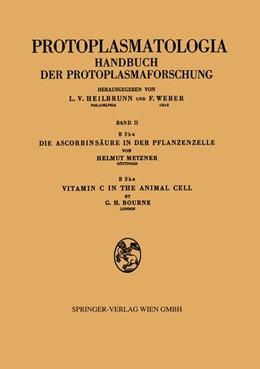 Abbildung von Metzner / Bourne   Die Ascorbinsäure in der Pflanzenzelle. Vitamin C in the Animal Cell   1957   2 / B/2 / b a