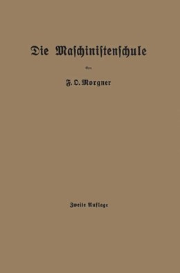 Abbildung von Morgner | Die Maschinistenschule | 1924 | Borträge über die Bedienung vo...