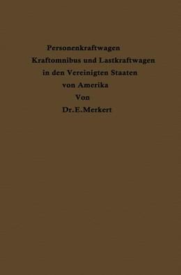 Abbildung von Merkert | Personenkraftwagen Kraftomnibus und Lastkraftwagen in den Vereinigten Staaten von Amerika | 1930 | Mit besonderer Berücksichtigun...