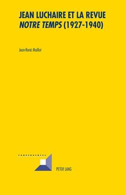 Abbildung von Maillot | Jean Luchaire et la revue «Notre Temps» (1927-1940) | 1. Auflage | 2013 | 78 | beck-shop.de