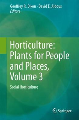 Abbildung von Dixon / Aldous   Horticulture: Plants for People and Places, Volume 3   1. Auflage   2014   beck-shop.de