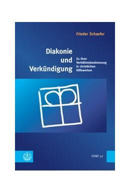 Abbildung von Schaefer | Diakonie und Verkündigung | 2014 | Zu ihrer Verhältnisbestimmung ... | 52