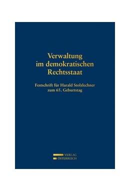 Abbildung von Giese / Holzinger / Jabloner   Verwaltung im demokratischen Rechtsstaat   2013   Festschrift für Harald Stolzle...