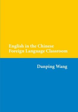 Abbildung von Wang | English in the Chinese Foreign Language Classroom | 1. Auflage | 2013 | beck-shop.de