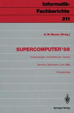 Abbildung von Meuer | Supercomputer '89 | 1. Auflage | 1989 | 211 | beck-shop.de
