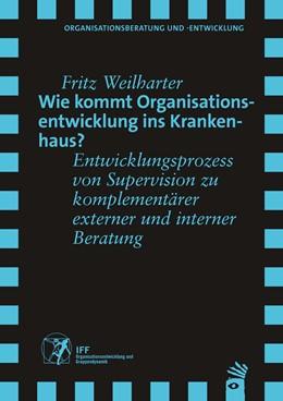 Abbildung von Weilharter | Wie kommt Organisationsentwicklung ins Krankenhaus? | 1. Auflage | 2014 | beck-shop.de