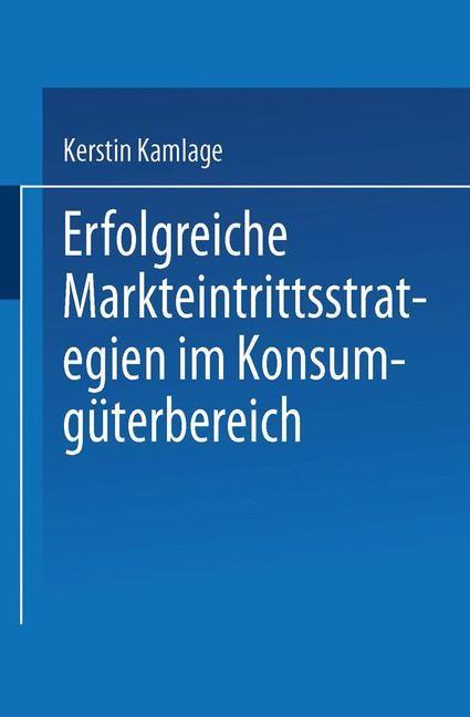 Erfolgreiche Markteintrittsstrategien im Konsumgüterbereich | Kamlage, 2001 | Buch (Cover)