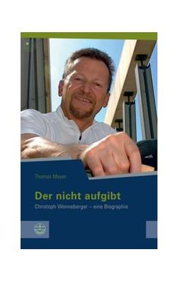 Abbildung von Mayer | Der nicht aufgibt | 2014 | Christoph Wonneberger – eine B... | 14