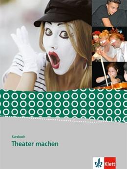 Abbildung von Kursbuch Theater machen | 1. Auflage | 2014 | beck-shop.de
