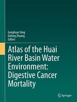 Abbildung von Yang / Zhuang | Atlas of the Huai River Basin Water Environment: Digestive Cancer Mortality | 2014