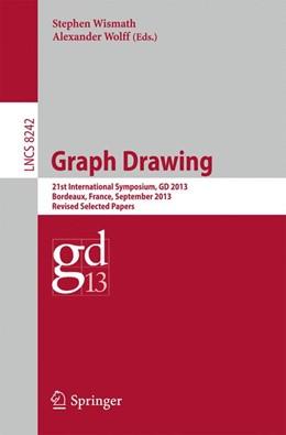 Abbildung von Wismath / Wolff | Graph Drawing | 2013 | 21st International Symposium, ...