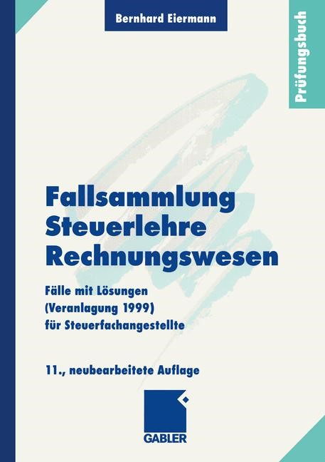 Fallsammlung Steuerlehre Rechnungswesen | Eiermann | 11, neubearb. Aufl. 2000, 2000 | Buch (Cover)