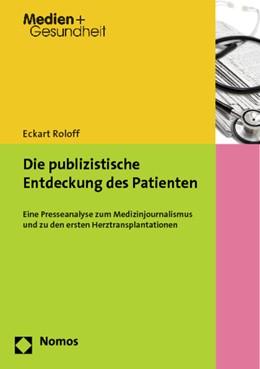 Abbildung von Roloff | Die publizistische Entdeckung des Patienten | 1. Auflage | 2013 | 8 | beck-shop.de
