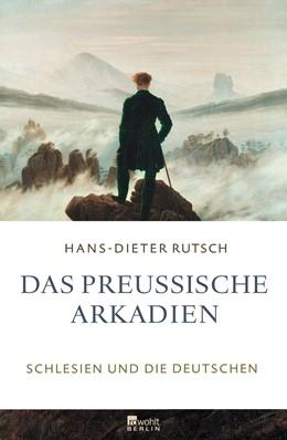 Abbildung von Rutsch | Das preußische Arkadien | 2. Auflage | 2014 | beck-shop.de