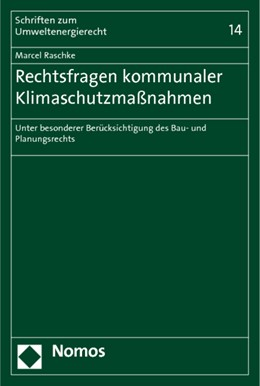 Abbildung von Raschke   Rechtsfragen kommunaler Klimaschutzmaßnahmen   1. Auflage   2014   14   beck-shop.de