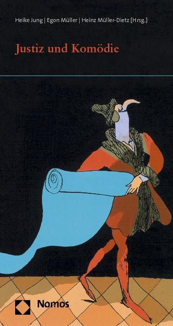 Justiz und Komödie | Jung / Müller / Müller-Dietz (Hrsg.), 2013 | Buch (Cover)