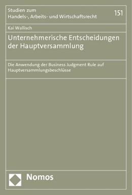 Abbildung von Wallisch | Unternehmerische Entscheidungen der Hauptversammlung | 1. Auflage | 2015 | 151 | beck-shop.de
