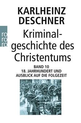 Abbildung von Deschner | Kriminalgeschichte des Christentums 10 | 1. Auflage | 2014 | 10 | beck-shop.de