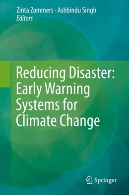 Abbildung von Singh / Zommers | Reducing Disaster: Early Warning Systems For Climate Change | 1. Auflage | 2014 | beck-shop.de
