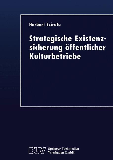 Strategische Existenzsicherung öffentlicher Kulturbetriebe, 1999   Buch (Cover)