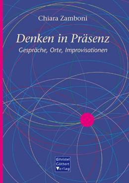 Abbildung von Zamboni   Denken in Präsenz   2013   Gespräche, Orte, Improvisation...