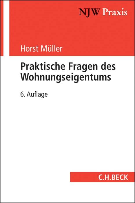 Praktische Fragen des Wohnungseigentums | Müller | 6., neubearbeitete Auflage, 2015 | Buch (Cover)
