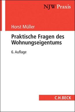 Abbildung von Müller | Praktische Fragen des Wohnungseigentums | 6., neubearbeitete Auflage | 2015 | Band 43