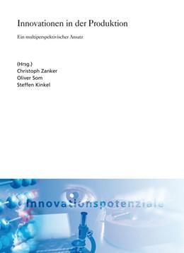 Abbildung von / Zanker / Som / Kinkel | Innovationen in der Produktion. | 2013 | Ein multiperspektivischer Ansa...