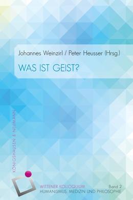 Abbildung von Heusser / Weinzirl | Was ist Geist? | 2014 | Wittener Kolloquium 2 | 2