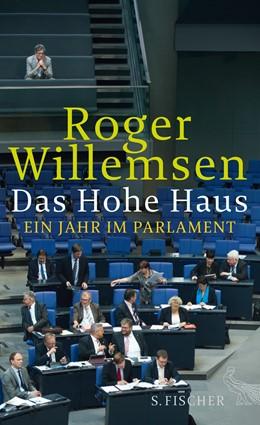 Abbildung von Willemsen   Das Hohe Haus   2014   Ein Jahr im Parlament
