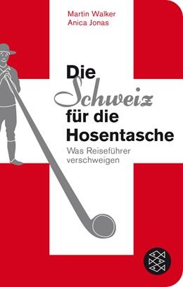 Abbildung von Walker / Jonas | Die Schweiz für die Hosentasche | 4. Auflage | 2014 | beck-shop.de