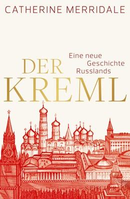 Abbildung von Merridale | Der Kreml | 1. Auflage | 2014 | beck-shop.de