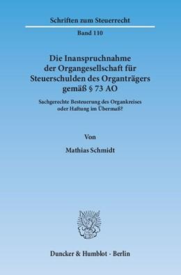 Abbildung von Schmidt | Die Inanspruchnahme der Organgesellschaft für Steuerschulden des Organträgers gemäß § 73 AO | 2013 | Sachgerechte Besteuerung des O... | 110