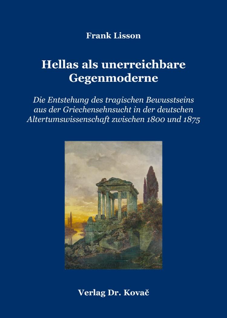 Hellas als unerreichbare Gegenmoderne | Lisson, 2014 | Buch (Cover)
