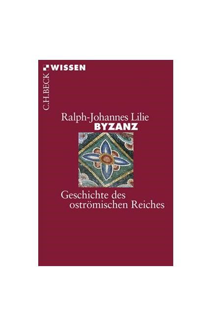 Cover: Ralph-Johannes Lilie, Byzanz