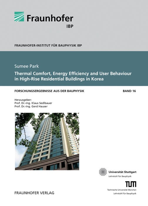Thermal Comfort, Energy Efficiency and User Behaviour in High-Rise Residential Buildings in Korea. | / Sedlbauer / Hauser, 2013 | Buch (Cover)