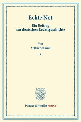 Abbildung von Schmidt | Echte Not. | 2013 | Ein Beitrag zur deutschen Rech...