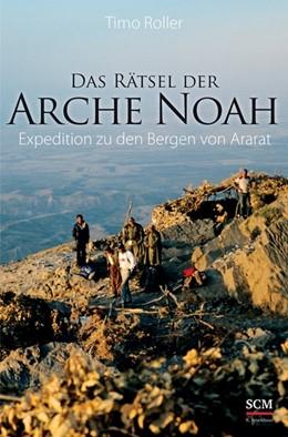 Abbildung von Roller | Das Rätsel der Arche Noah | 1. Auflage | 2014 | beck-shop.de