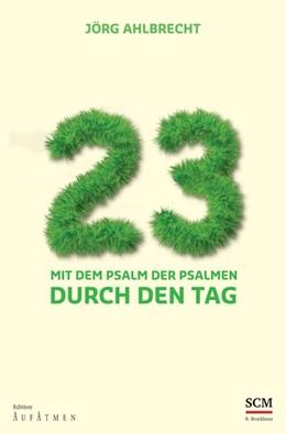 Abbildung von Ahlbrecht | 23 | Neuauflage | 2014 | Mit dem Psalm der Psalmen durc...